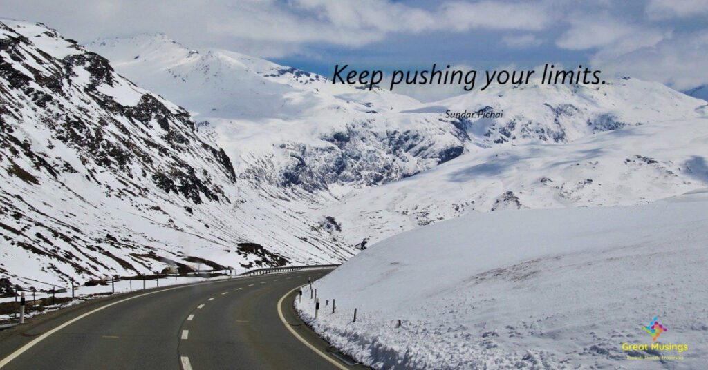 Keep Pushing Your Limits: Great Musings of Google CEO written on nature's pic