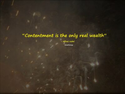 Alfred Nobel on Contentment
