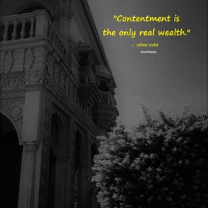 Alfred Nobel: Contentment Is The Only Real Wealth
